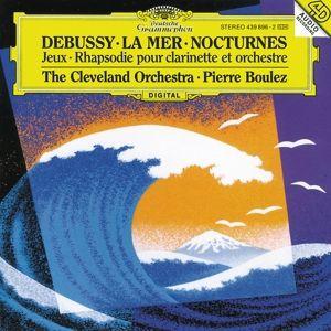 Debussy: Nocturnes, Première Rhapsodie, Jeux, La Mer, Pierre Boulez, Co, Clo