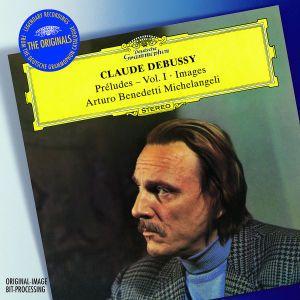 Debussy: Preludes (I), Images, Arturo Benedetti Michelangeli