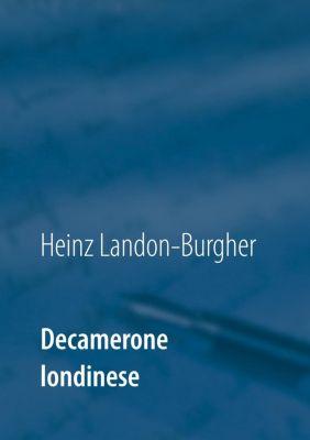 Decamerone londinese, Heinz Landon-Burgher