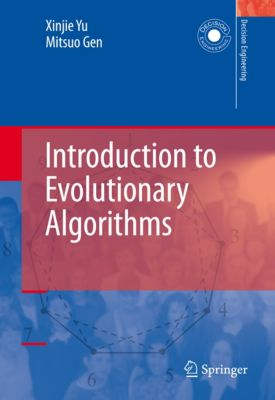 Decision Engineering: Introduction to Evolutionary Algorithms, Mitsuo Gen, Xinjie Yu