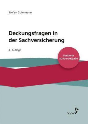 Deckungsfragen in der Sachversicherung, Stefan Spielmann