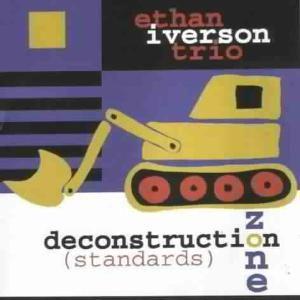 Deconstruction Zone (Standards, Ethan Trio Iverson