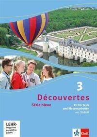 Découvertes - Série bleue: Bd.3 Fit für Tests und Klassenarbeiten, m. CD-ROM