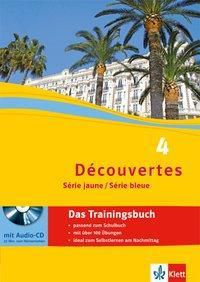 Découvertes - Série jaune / Série bleue: Bd.4 Das Trainingsbuch, m. Audio-CD