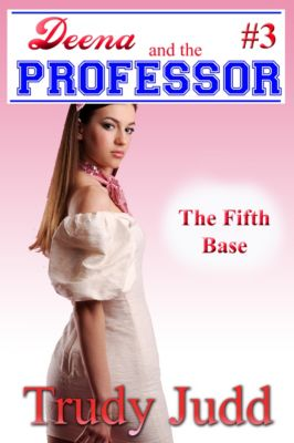 Deena and the Professor: Fifth Base, Trudy Judd