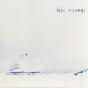 Deep, Flipside
