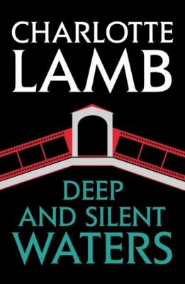 Deep and Silent Waters, Charlotte Lamb