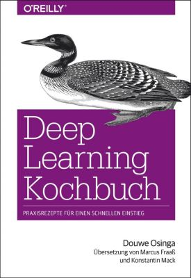 Deep Learning Kochbuch - Douwe Osinga  
