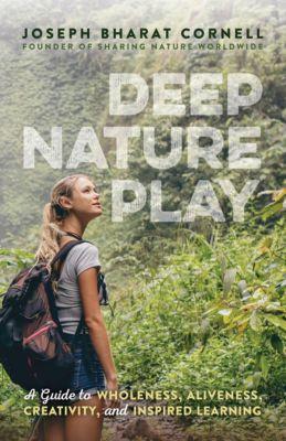 Deep Nature Play, Joseph Bharat Cornell