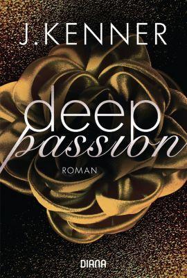Deep Passion - J. Kenner |