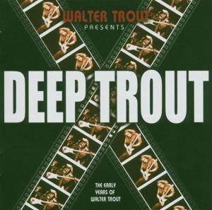 Deep Trout, Walter Trout