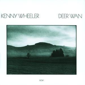 Deer Wan, Kenny Wheeler