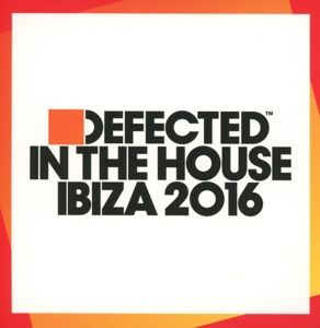 Defected In The House Ibiza 2016, Diverse Interpreten