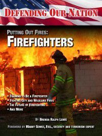Defending Our Nation: Putting Out Fires: Firefighters, Brenda Ralph Lewis