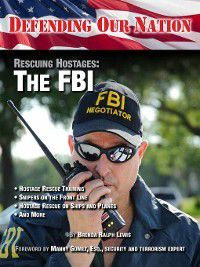 Defending Our Nation: Rescuing Hostages: The FBI, Brenda Ralph Lewis