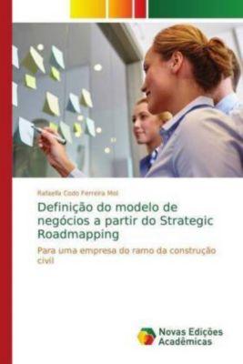 Definição do modelo de negócios a partir do Strategic Roadmapping, Rafaella Codo Ferreira Mol