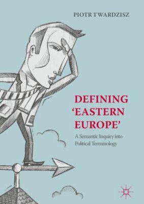 Defining 'Eastern Europe', Piotr Twardzisz