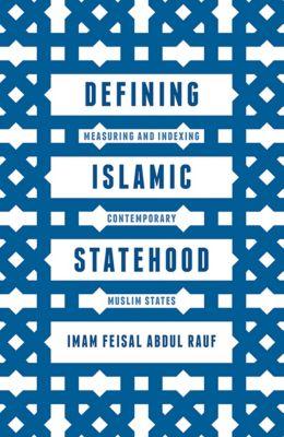 Defining Islamic Statehood, Imam Feisal Abdul Rauf