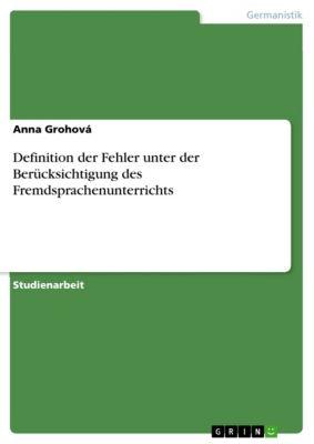 Definition der Fehler unter der Berücksichtigung des Fremdsprachenunterrichts, Anna Grohová