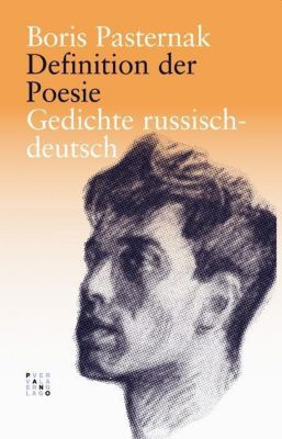 Definition der Poesie - Boris Pasternak |