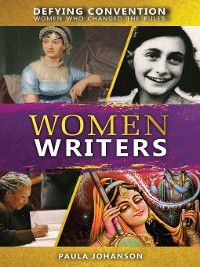 Defying Convention: Women Who Changed the Rules: Women Writers, Paula Johanson