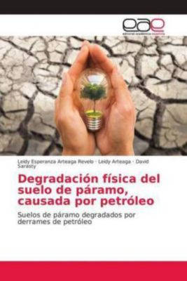 Degradación física del suelo de páramo, causada por petróleo, Leidy Esperanza Arteaga Revelo, Leidy Arteaga, David Sarasty