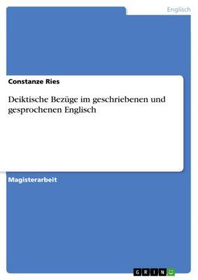 Deiktische Bezüge im geschriebenen und gesprochenen Englisch, Constanze Ries