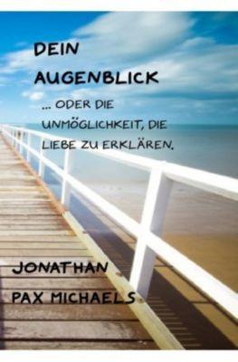 Dein Augenblick - Jonathan Pax Michaels  