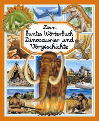 Dein buntes Wörterbuch: Dinosaurier und Vorgeschichte - Emilie Beaumont pdf epub