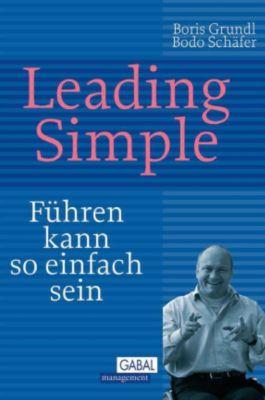 Dein Business: Leading Simple, Bodo Schäfer, Boris Grundl