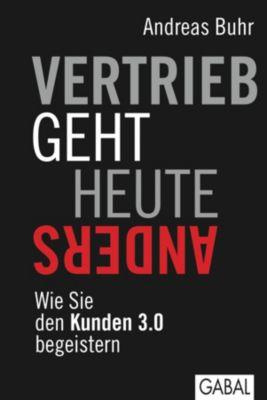Dein Business: Vertrieb geht heute anders, Andreas Buhr