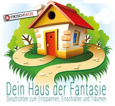 Dein Haus der Fantasie - Geschichten zum Entspannen, Einschlafen und Träumen, Audio-CD, Tobias Diakow