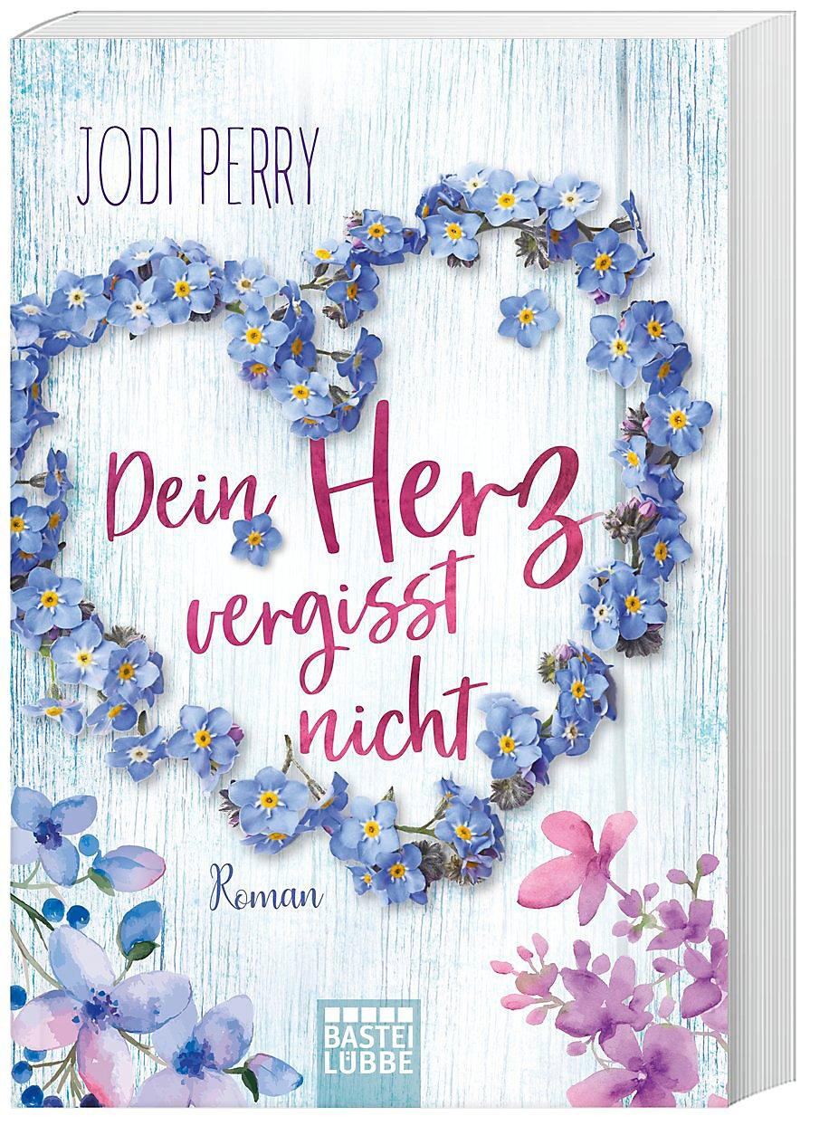 Dein Herz Vergisst Nicht Buch Von Jodi Perry