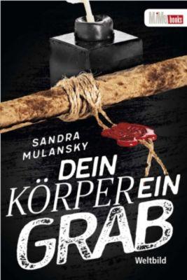Dein Körper ein Grab, Sandra Mulansky