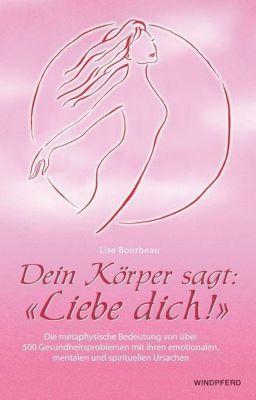 Dein Körper sagt 'Liebe dich!', Lise Bourbeau