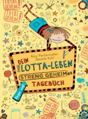 Dein Lotta-Leben: Streng geheimes Tagebuch, Alice Pantermüller