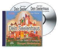 Dein Seelenhaus, 2 Audio-CDs, Peter Reiter