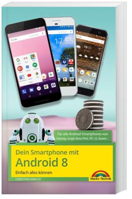 Dein Smartphone mit Android 8, Christian Immler