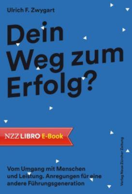 Dein Weg zum Erfolg?, Ulrich F. Zwygart