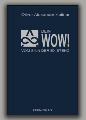 Dein Wow! - Oliver A. Kellner |