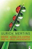 Deine Achilles-Verse und allerlei Ungereimtes - Ulrich Mertins |
