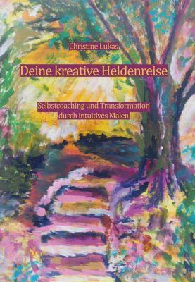 Deine kreative Heldenreise, Christine Lukas