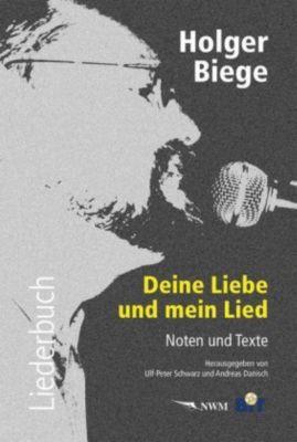 Deine Liebe und mein Lied, m. Audio-CD, Holger Biege
