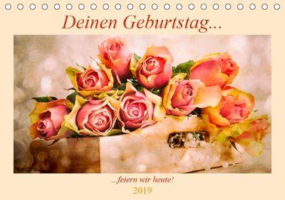 Deinen Geburtstag feiern wir heute! (Tischkalender 2019 DIN A5 quer), Carmen Steiner / Matthias Konrad