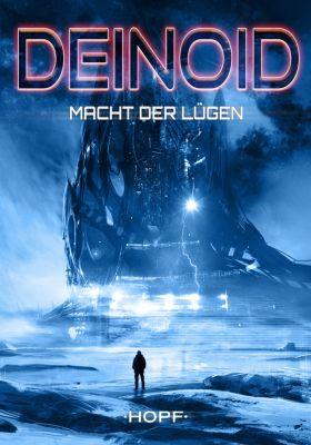Deinoid: Deinoid 5: Macht der Lügen, Ben Ryker