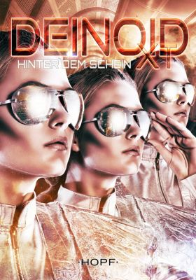 Deinoid XT: Deinoid XT 5: Hinter dem Schein, Skylar Reade