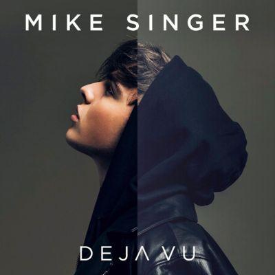 Deja Vu, Mike Singer
