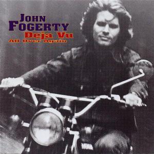 Deja Vu All Over Again, John Fogerty