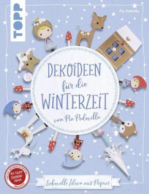Dekoideen für die Winterzeit von Pia Pedevilla, Pia Pedevilla