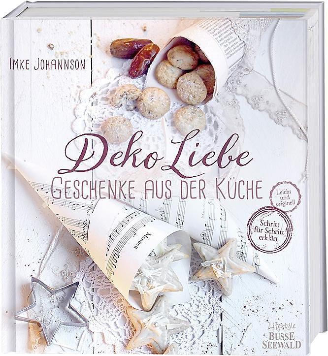 DekoLiebe - Geschenke aus der Küche Buch portofrei - Weltbild.de